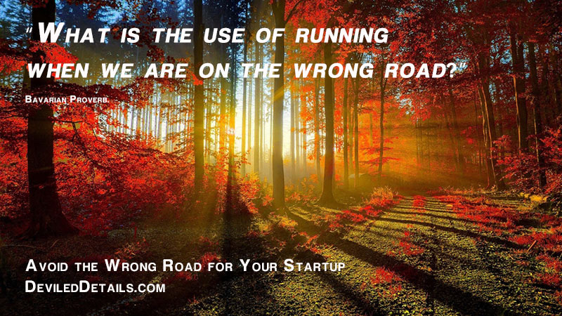 """What is the use of running when we are on the wrong road?"" DeviledDetails.com"